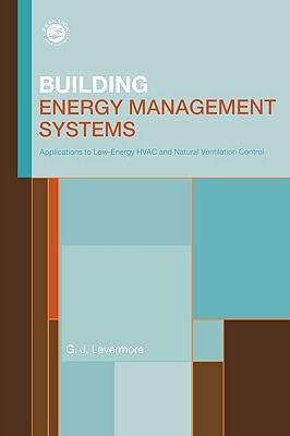 Building Energy Management Systems By Levermore, G. J.