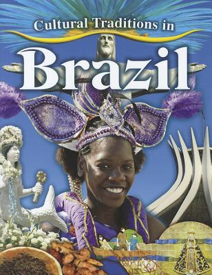 Cultural Traditions in Brazil By Aloian, Molly